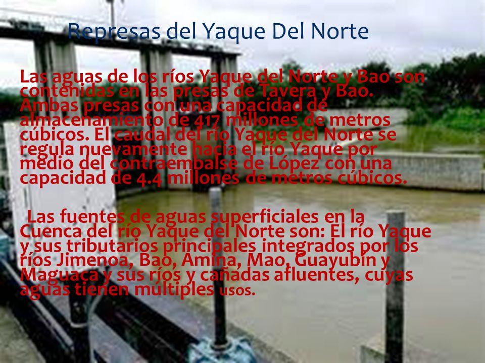 Represas del Yaque Del Norte Las aguas de los ríos Yaque del Norte y Bao son contenidas en las presas de Tavera y Bao. Ambas presas con una capacidad
