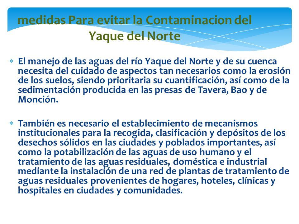 medidas Para evitar la Contaminacion del Yaque del Norte El manejo de las aguas del río Yaque del Norte y de su cuenca necesita del cuidado de aspecto