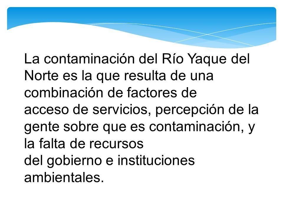 La contaminación del Río Yaque del Norte es la que resulta de una combinación de factores de acceso de servicios, percepción de la gente sobre que es