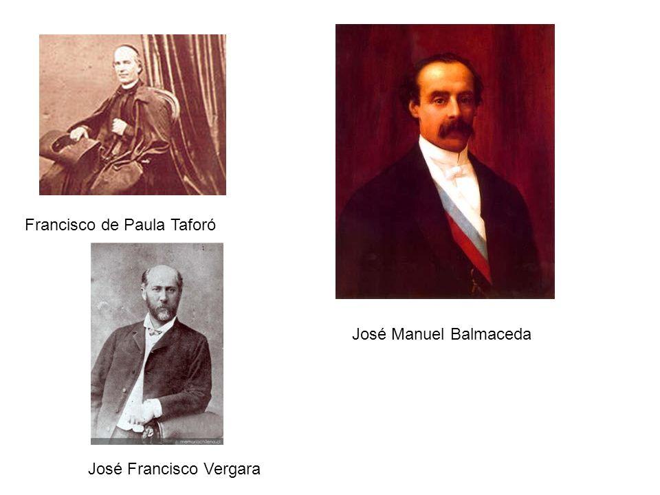 Francisco de Paula Taforó José Manuel Balmaceda José Francisco Vergara