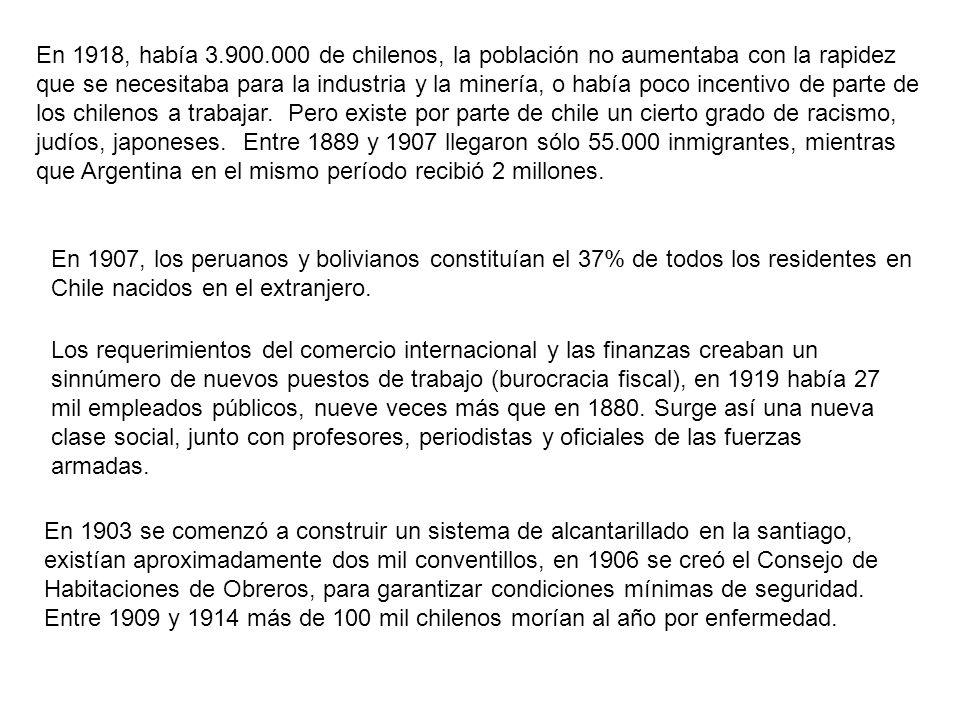 En 1918, había 3.900.000 de chilenos, la población no aumentaba con la rapidez que se necesitaba para la industria y la minería, o había poco incentiv