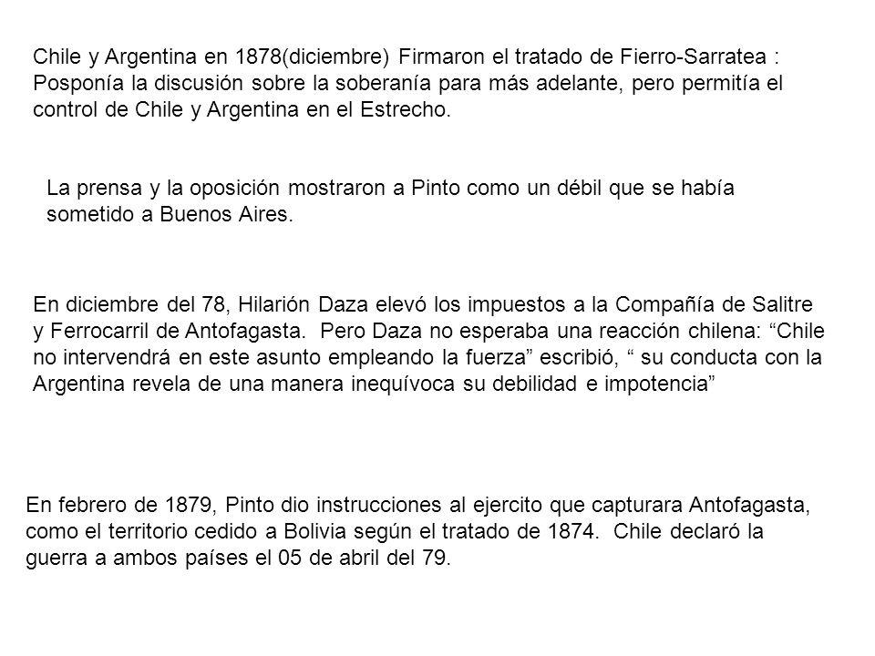 Chile y Argentina en 1878(diciembre) Firmaron el tratado de Fierro-Sarratea : Posponía la discusión sobre la soberanía para más adelante, pero permití