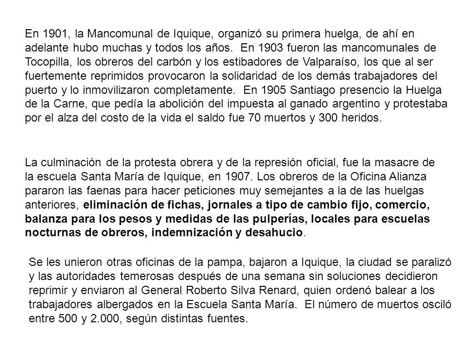 En 1901, la Mancomunal de Iquique, organizó su primera huelga, de ahí en adelante hubo muchas y todos los años. En 1903 fueron las mancomunales de Toc
