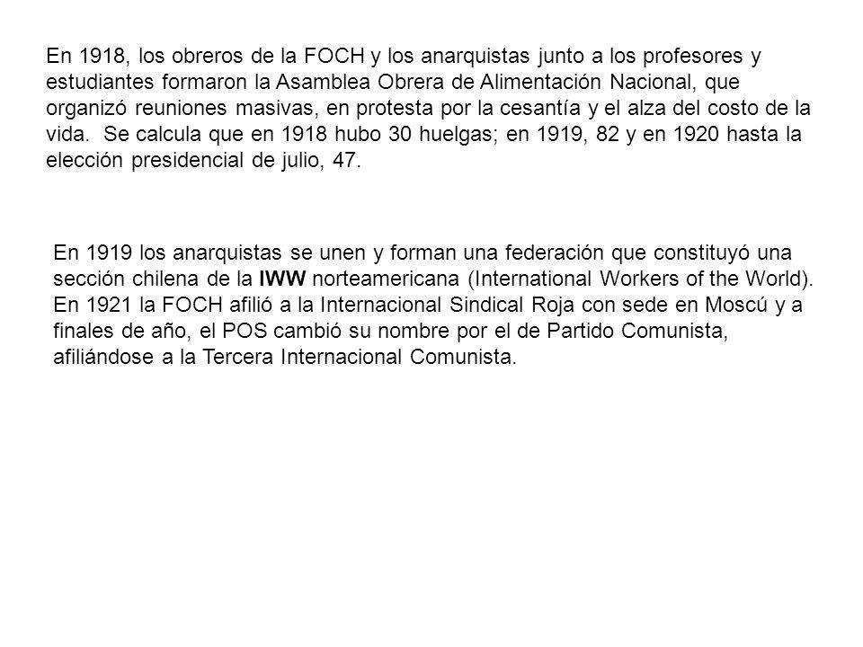 En 1918, los obreros de la FOCH y los anarquistas junto a los profesores y estudiantes formaron la Asamblea Obrera de Alimentación Nacional, que organ
