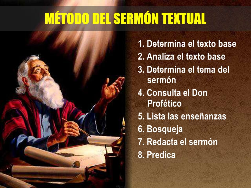 MÉTODO DEL SERMÓN TEXTUAL 1.Determina el texto base 2.