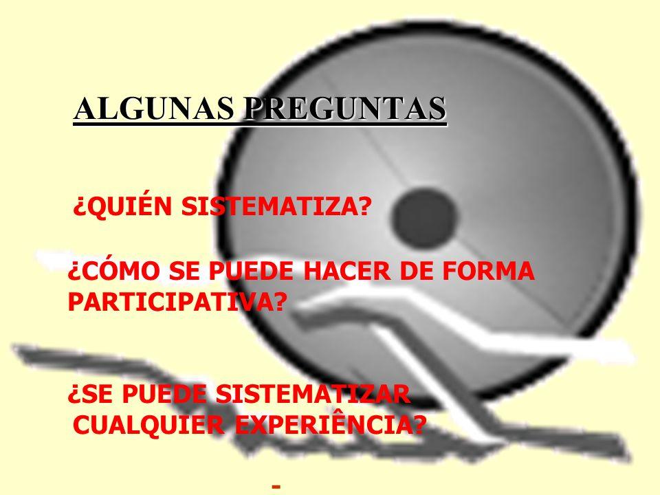 ALGUNAS CARACTERÍSTICAS DE LA SISTEMATIZACIÓN : Es un proceso colectivo reflexivo y una acción comunicativa.