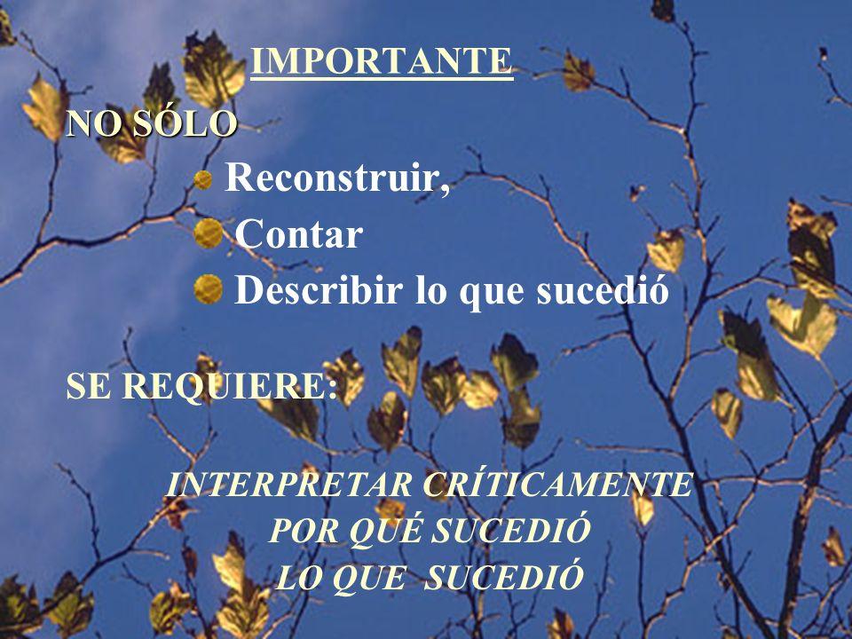 IMPORTANTE LA LA SISTEMATIZACIÓN LA ENTENDEMOS COMO LA INTERPRETACIÓN CRÍTICA DE UNA O VARIAS EXPERIENCIAS, QUE A PARTIR DE SU ORDENAMIENTO Y RECONSTRUCCIÓN, DESCUBRE O EXPLICITA LA LÓGICA DEL PROCESO VIVIDO, LOS FACTORES QUE HAN INTERVENIDO EN DICHO PROCESO, CÓMO SE HAN RELACIONADO ENTRE SÍ Y POR QUÉ LO HAN HECHO DE ESE MODO, VEMOS QUE –EN DEFINITIVA- LA INTERPRETACIÓN CRÍTICA ES EL ELEMENTO MÁS SUSTANCIAL DE LA SISTEMATIZACIÓN.