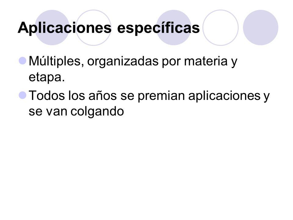 Aplicaciones específicas Múltiples, organizadas por materia y etapa. Todos los años se premian aplicaciones y se van colgando