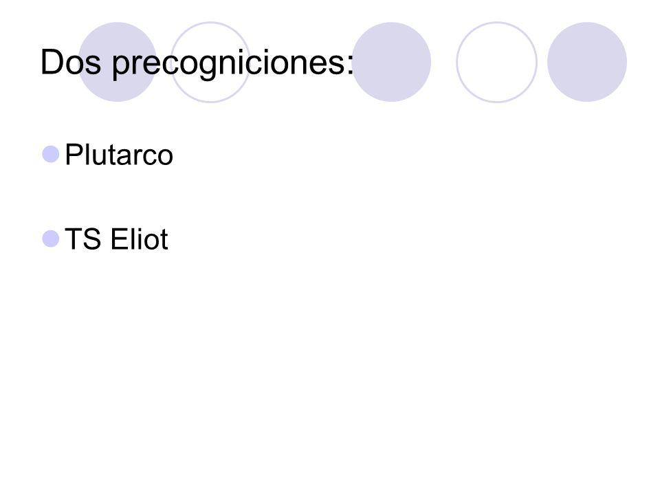 Dos precogniciones: Plutarco TS Eliot
