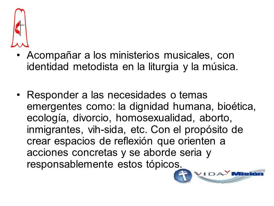 Acompañar a los ministerios musicales, con identidad metodista en la liturgia y la música.