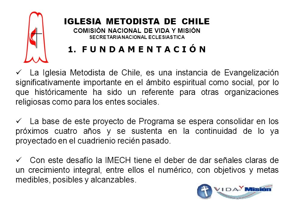 La Iglesia Metodista de Chile, es una instancia de Evangelización significativamente importante en el ámbito espiritual como social, por lo que históricamente ha sido un referente para otras organizaciones religiosas como para los entes sociales.
