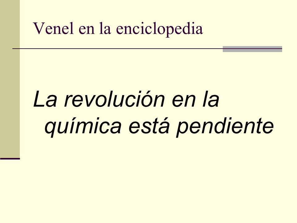 Venel en la enciclopedia La revolución en la química está pendiente