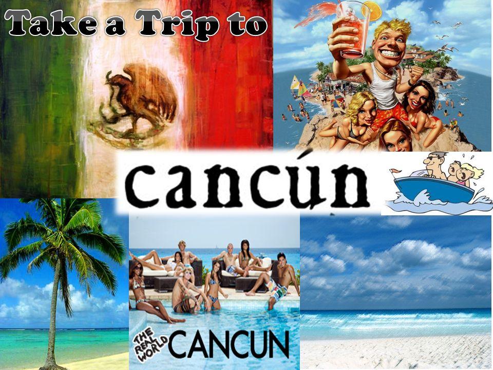 Travelocity.com Orbitz.com Expedia.com http://mexico.a-holic.com/cancun/ http://www.caribbeanmag.com/search/Cancun_Mexico/ http://images.travelpod.com/users/claraz8/1.1246394768.we-set-sail-on-a-catamaran.jpg http://www.holidays-uncovered.co.uk/mexico/cancun/hotel-riu-cancun.html viator.comviator.com http://themartinezthree.blogspot.com/2010/05/history-of-isla-mujeres.html http://www.map-of-usa.co.uk/large-political-usa-map.htm http://www.mtv.com/shows/real_world/cancun/series.jhtml http://www.wallcoo.net/2560x1600/2560x1600_WideScreen_Wallpapers_beach/images/%5Bwallcoo.com%5D_2560x1600_Widescreen_Beach_wallpaper_ 1EP022.jpg http://www.istockphoto.com/stock-photo-4727876-mexican-flag-xxl.php http://www.dannystravel.co.uk/cancun.htm http://www.google.com/imgres?imgurl=http://upload.wikimedia.org/wikipedia/commons/7/73/500_Pesos.jpg&imgrefurl=http://commons.wikimedia.org/w iki/File:500_Pesos.jpg&usg=__- oElAsJhd3a6_CkgF2uxnuqCKls=&h=335&w=799&sz=83&hl=en&start=0&zoom=1&tbnid=wfTt_O5cXMqfnM:&tbnh=99&tbnw=235&prev=/images%3Fq%3D5 00_pesos%26hl%3Den%26safe%3Dstrict%26biw%3D1436%26bih%3D699%26gbv%3D2%26tbs%3Disch:1&itbs=1&iact=rc&dur=609&ei=L0rYTLnmOZSanAeCu My9BQ&oei=L0rYTLnmOZSanAeCuMy9BQ&esq=1&page=1&ndsp=22&ved=1t:429,r:0,s:0&tx=195&ty=42 http://www.google.com/imgres?imgurl=http://www.scottkostolni.com/wp-content/uploads/2010/03/Untitled-Beach- 300x199.jpg&imgrefurl=http://www.scottkostolni.com/2010/03/minimalism-and-the-clothing- experiment/&usg=__giRWHr_meCTiVBKbfRXzeCjGB78=&h=199&w=300&sz=21&hl=en&start=52&zoom=1&tbnid=GhhS5Puq4g5QWM:&tbnh=111&tbnw=16 7&prev=/images%3Fq%3Duntitled%2Bbeach%26hl%3Den%26safe%3Dstrict%26biw%3D1436%26bih%3D699%26gbv%3D2%26tbs%3Disch:10%2C750&itbs=1 &iact=hc&vpx=841&vpy=445&dur=656&hovh=159&hovw=240&tx=81&ty=110&ei=7UrYTK- MCojunQeO7pyUAw&oei=wkrYTOfVN5OhnQeP_9GhBQ&esq=10&page=3&ndsp=31&ved=1t:429,r:5,s:52&biw=1436&bih=699http://www.google.com/imgres?imgurl=http://www.scottkostolni.com/wp-content/uploads/2010/03/Untitled-Beach- 300x199.j