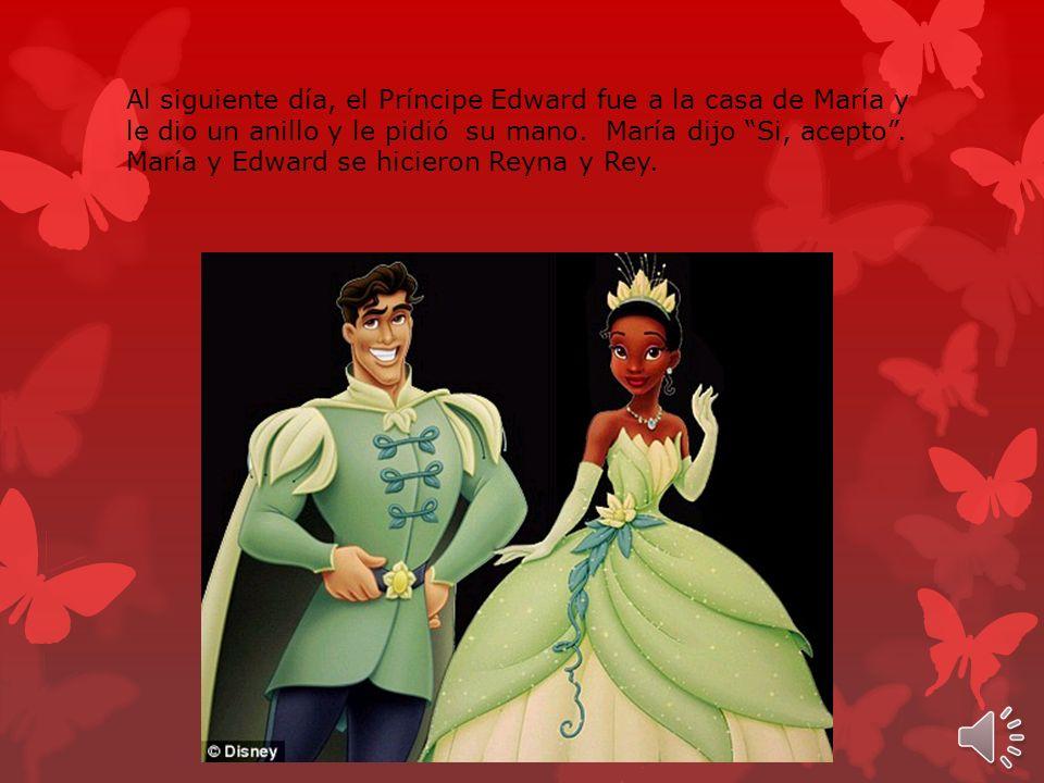 Después, su prima llegó de visita y María se dio cuenta que su prima quería al Príncipe Edward.