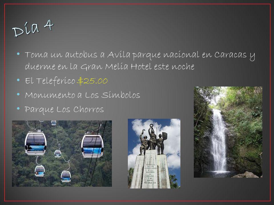 Toma un autobus a Avila parque nacional en Caracas y duerme en la Gran Melia Hotel este noche El Teleferico $25.00 Monumento a Los Simbolos Parque Los Chorros