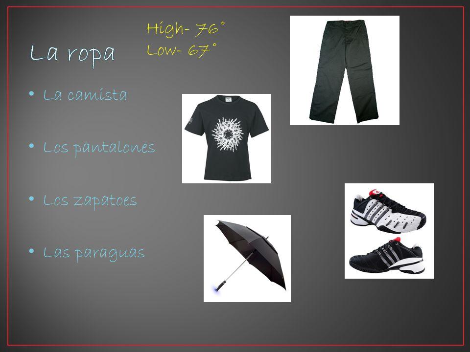 La camista Los pantalones Los zapatoes Las paraguas High- 76˚ Low- 67˚
