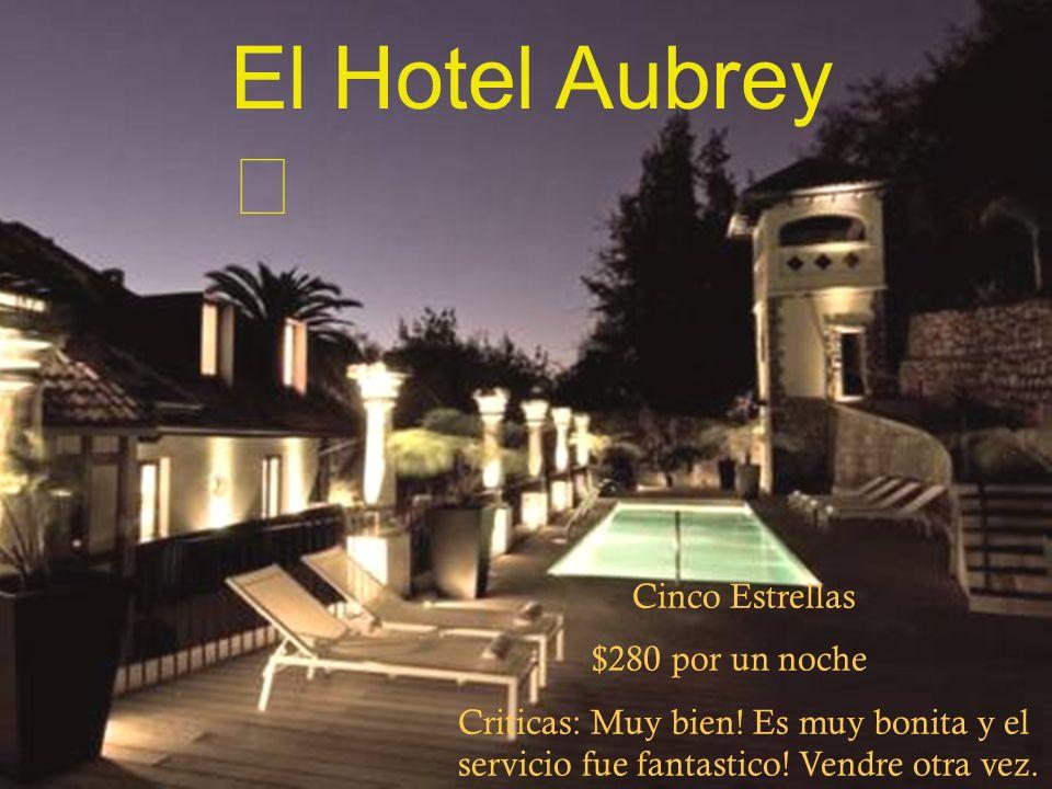 The Aubrey El Hotel Aubrey Cinco Estrellas $280 por un noche Criticas: Muy bien.