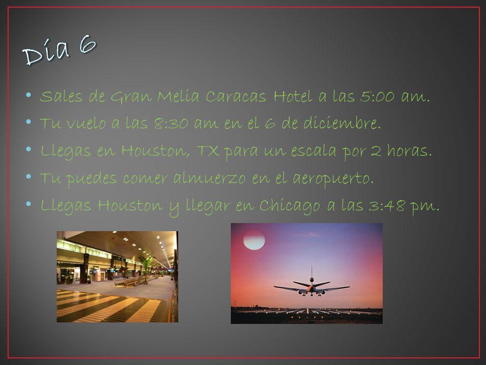 Sales de Gran Melia Caracas Hotel a las 5:00 am. Tu vuelo a las 8:30 am en el 6 de diciembre.