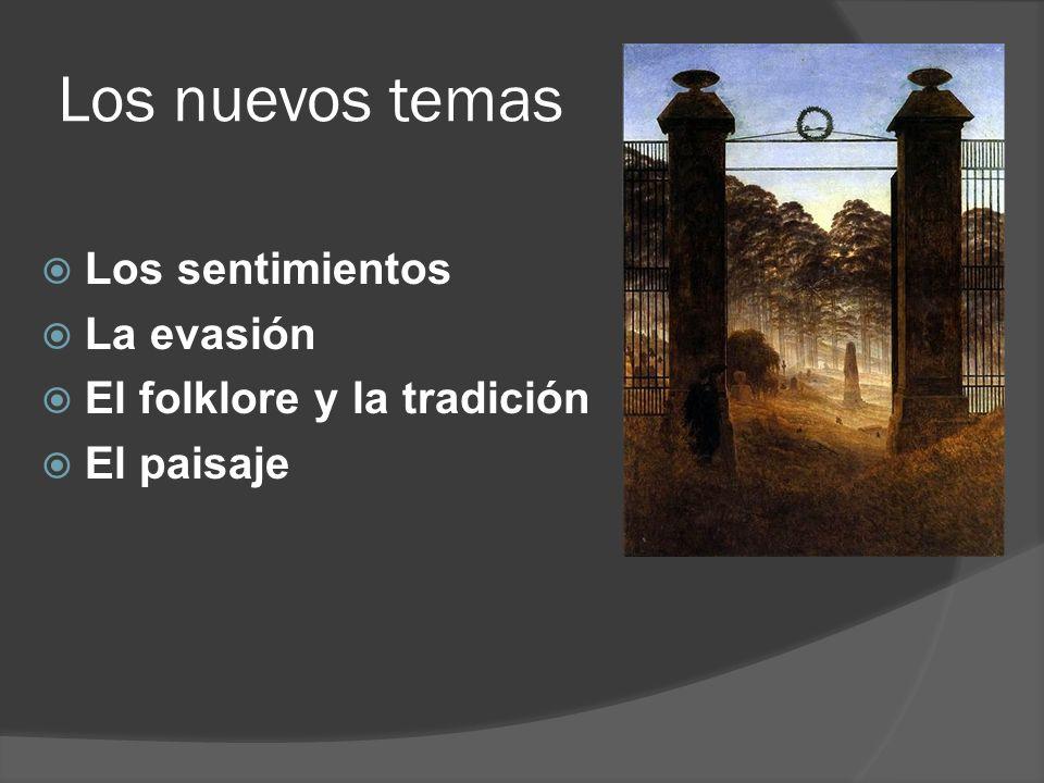 Los nuevos temas Los sentimientos La evasión El folklore y la tradición El paisaje