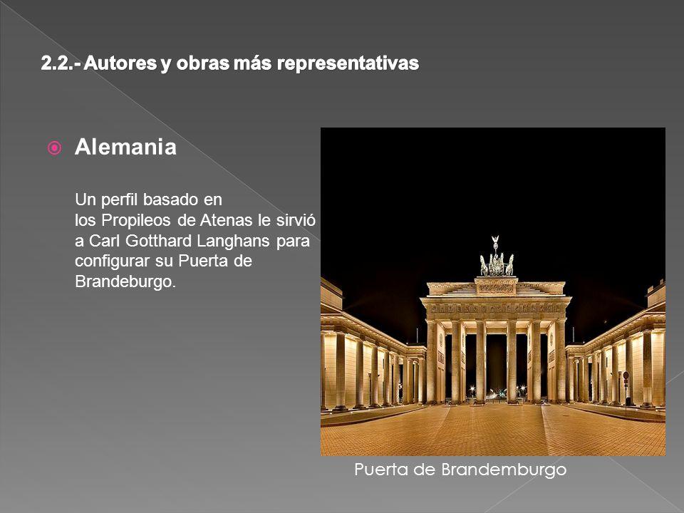 Alemania Un perfil basado en los Propileos de Atenas le sirvió a Carl Gotthard Langhans para configurar su Puerta de Brandeburgo.