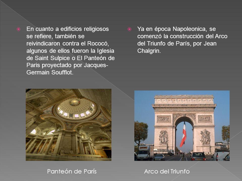 En cuanto a edificios religiosos se refiere, también se reivindicaron contra el Rococó, algunos de ellos fueron la Iglesia de Saint Sulpice o El Panteón de Paris proyectado por Jacques- Germain Soufflot.