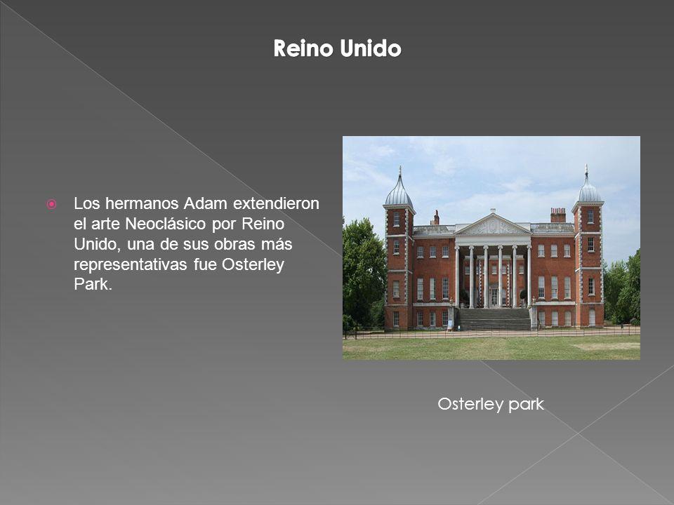 Los hermanos Adam extendieron el arte Neoclásico por Reino Unido, una de sus obras más representativas fue Osterley Park.