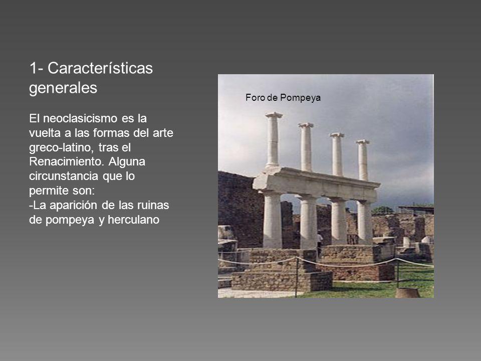 1- Características generales El neoclasicismo es la vuelta a las formas del arte greco-latino, tras el Renacimiento.