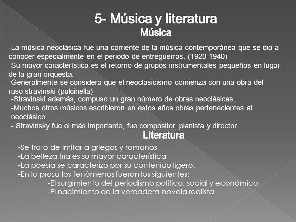 -La música neoclásica fue una corriente de la música contemporánea que se dio a conocer especialmente en el periodo de entreguerras.