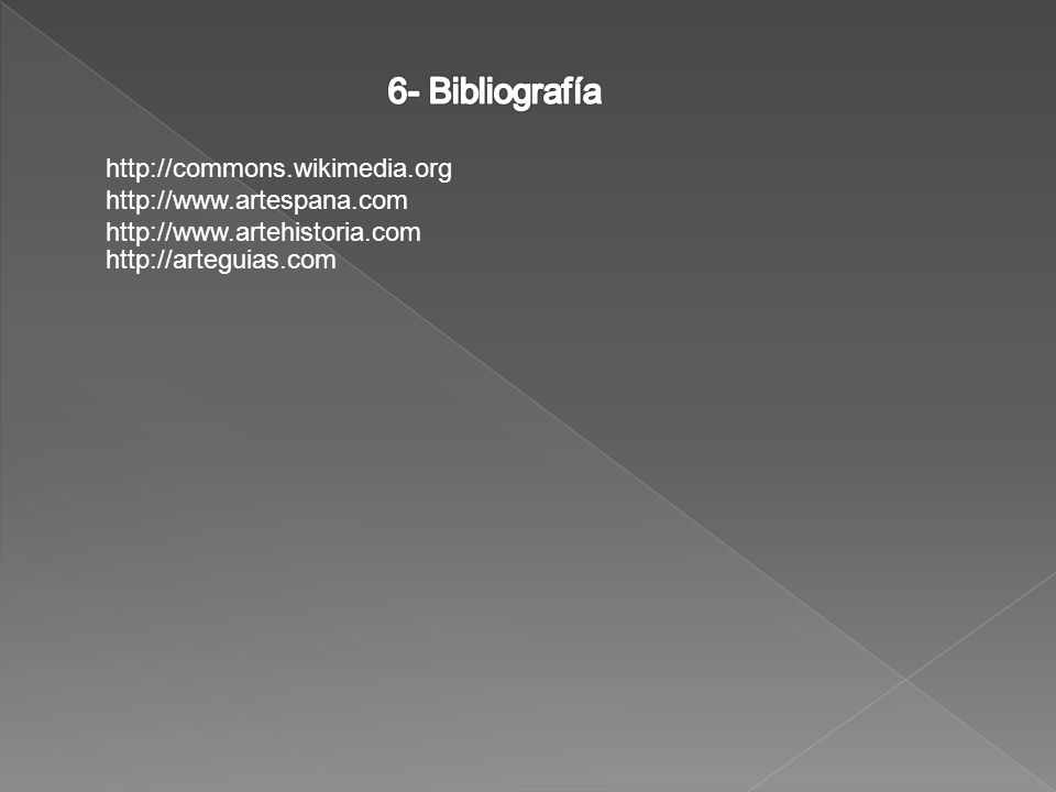 http://commons.wikimedia.org http://www.artespana.com http://www.artehistoria.com http://arteguias.com