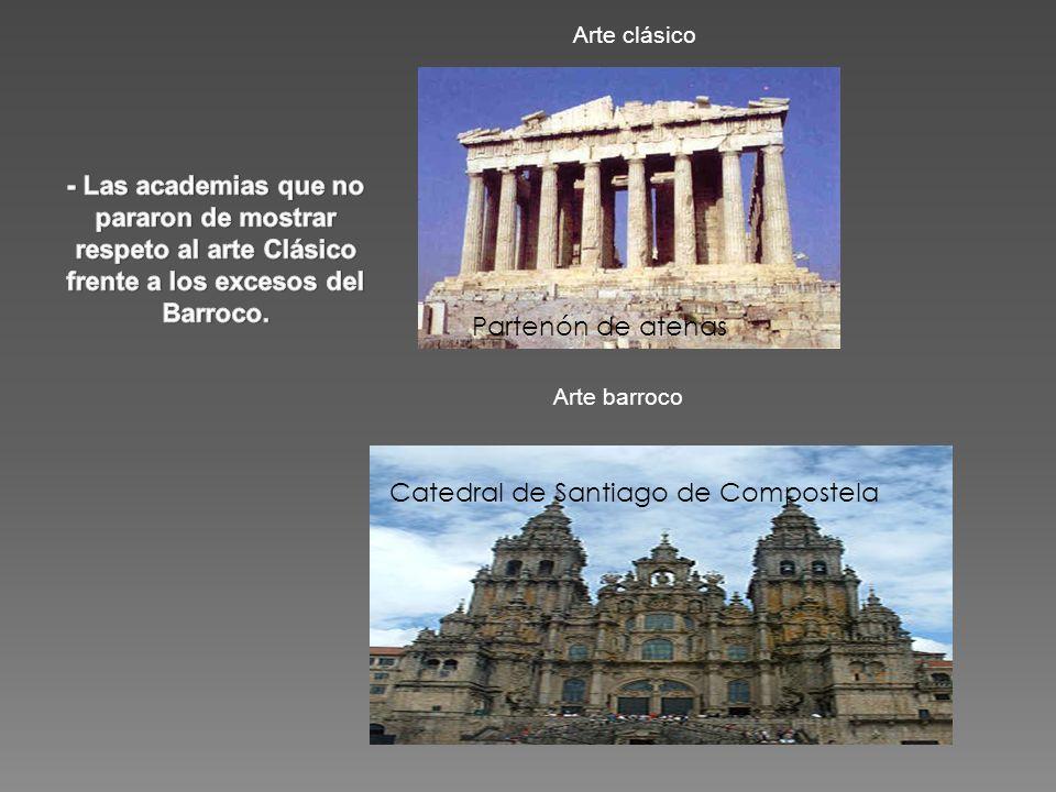 Arte clásico Arte barroco Partenón de atenas Catedral de Santiago de Compostela