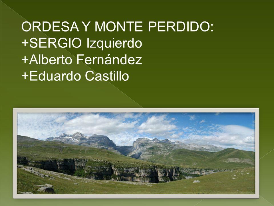 ORDESA Y MONTE PERDIDO: +SERGIO Izquierdo +Alberto Fernández +Eduardo Castillo