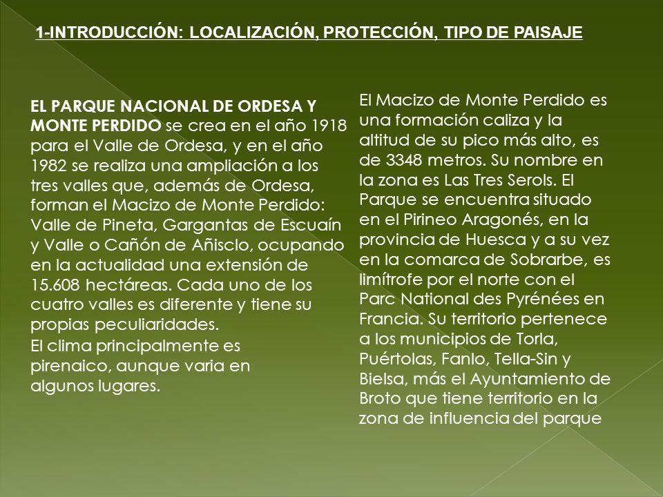 EL PARQUE NACIONAL DE ORDESA Y MONTE PERDIDO se crea en el año 1918 para el Valle de Ordesa, y en el año 1982 se realiza una ampliación a los tres val