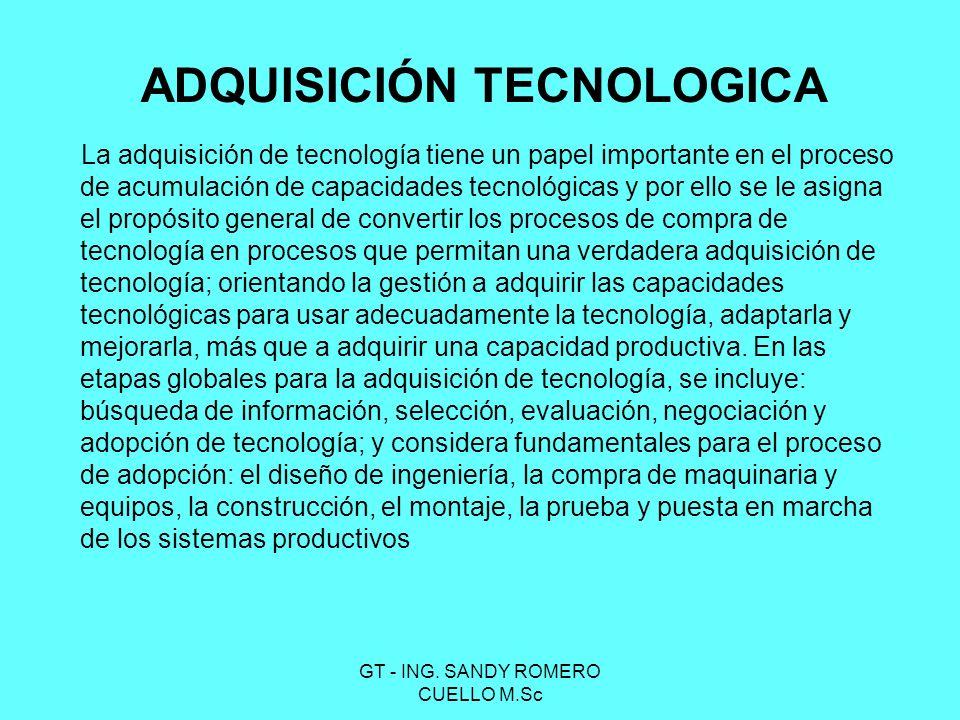 La adquisición de tecnología tiene un papel importante en el proceso de acumulación de capacidades tecnológicas y por ello se le asigna el propósito g