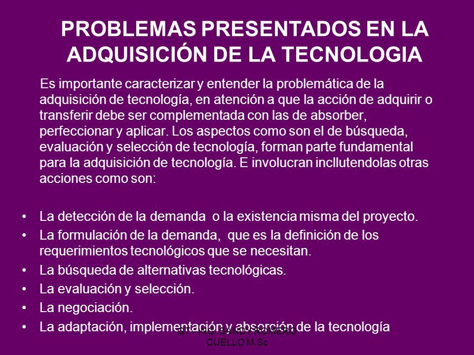 Es importante caracterizar y entender la problemática de la adquisición de tecnología, en atención a que la acción de adquirir o transferir debe ser c
