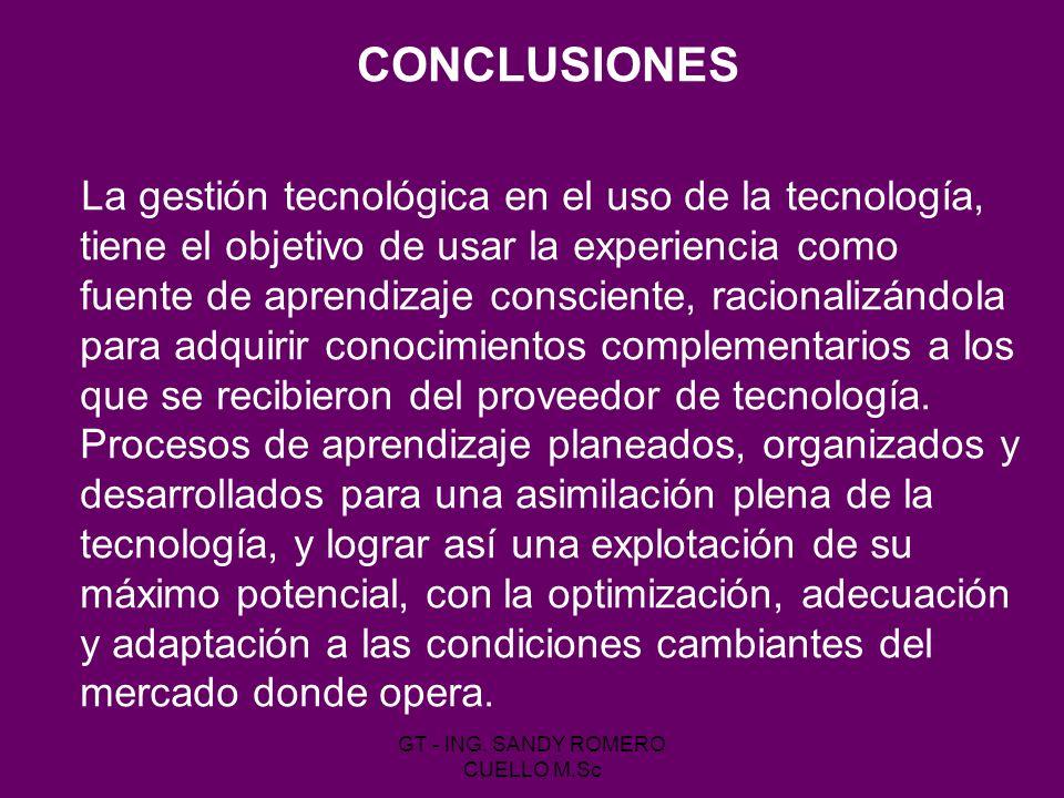 La gestión tecnológica en el uso de la tecnología, tiene el objetivo de usar la experiencia como fuente de aprendizaje consciente, racionalizándola pa