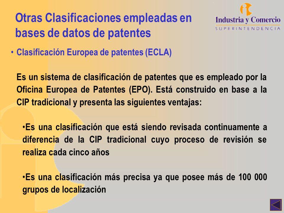 Otras Clasificaciones empleadas en bases de datos de patentes Clasificación Europea de patentes (ECLA) Es un sistema de clasificación de patentes que