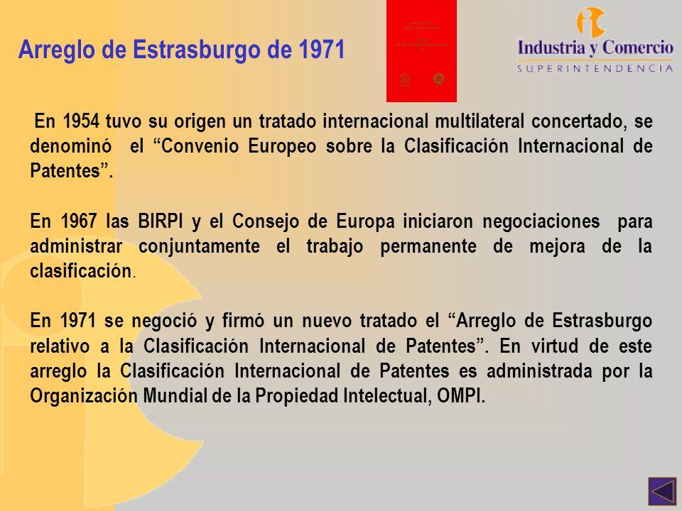 Arreglo de Estrasburgo de 1971 En 1954 tuvo su origen un tratado internacional multilateral concertado, se denominó el Convenio Europeo sobre la Clasi