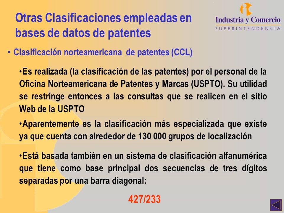 Otras Clasificaciones empleadas en bases de datos de patentes Clasificación norteamericana de patentes (CCL) Es realizada (la clasificación de las pat