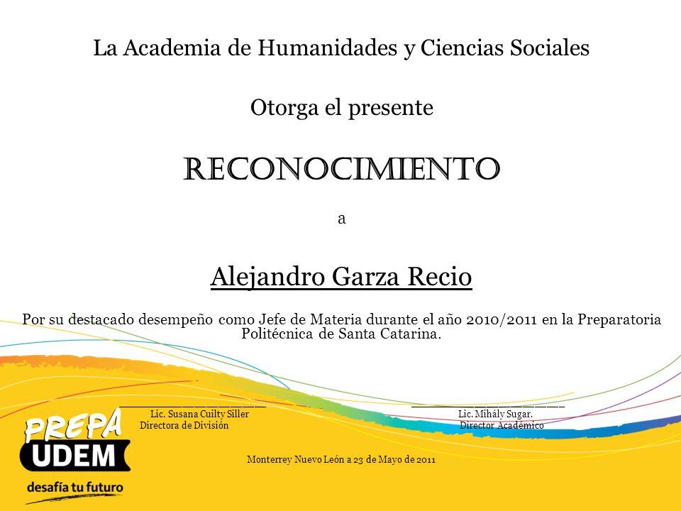 La Academia de Humanidades y Ciencias Sociales Otorga el presente Reconocimiento a Jessica Annel González Treviño Por su destacado desempeño como Jefe de Materia durante el año 2010/2011.