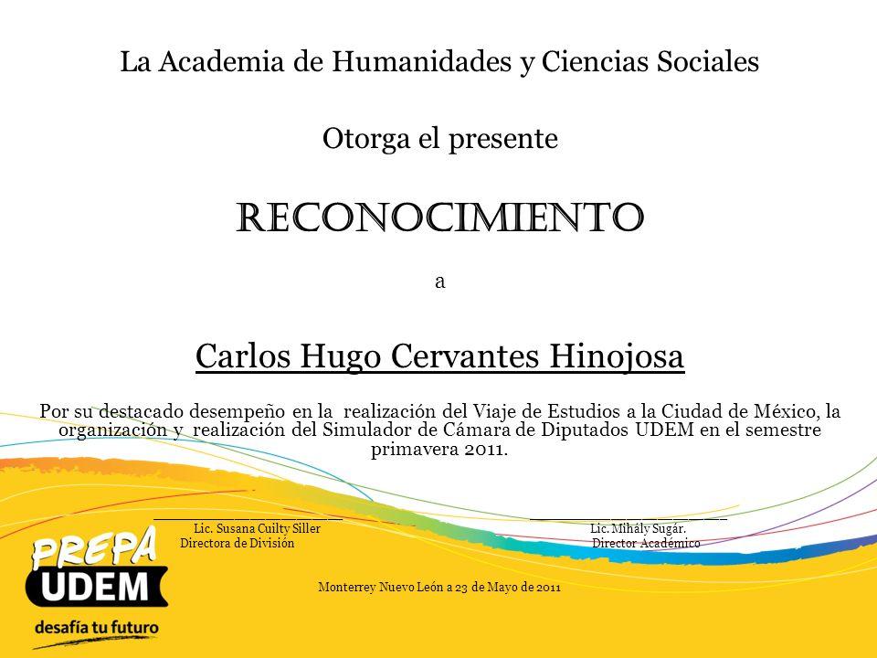 La Academia de Humanidades y Ciencias Sociales Otorga el presente Reconocimiento a Carlos Mauricio Pequeño Botello Por su destacado desempeño como organizador de asambleas y concursos académicos durante el año 2010/2011.