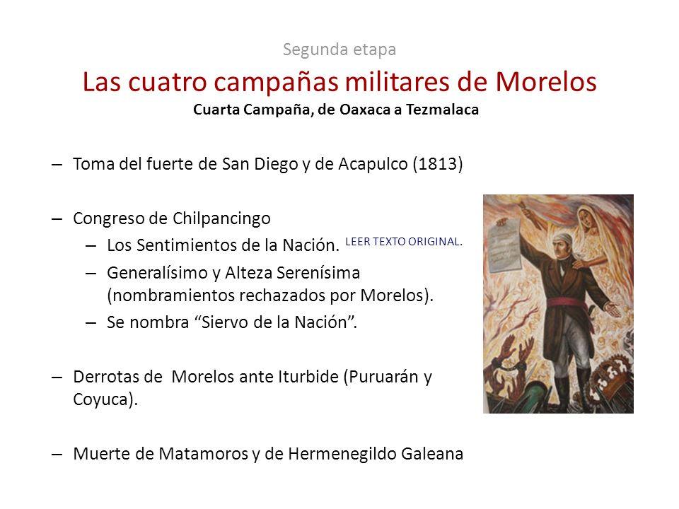Segunda etapa Las cuatro campañas militares de Morelos – Toma del fuerte de San Diego y de Acapulco (1813) – Congreso de Chilpancingo – Los Sentimient