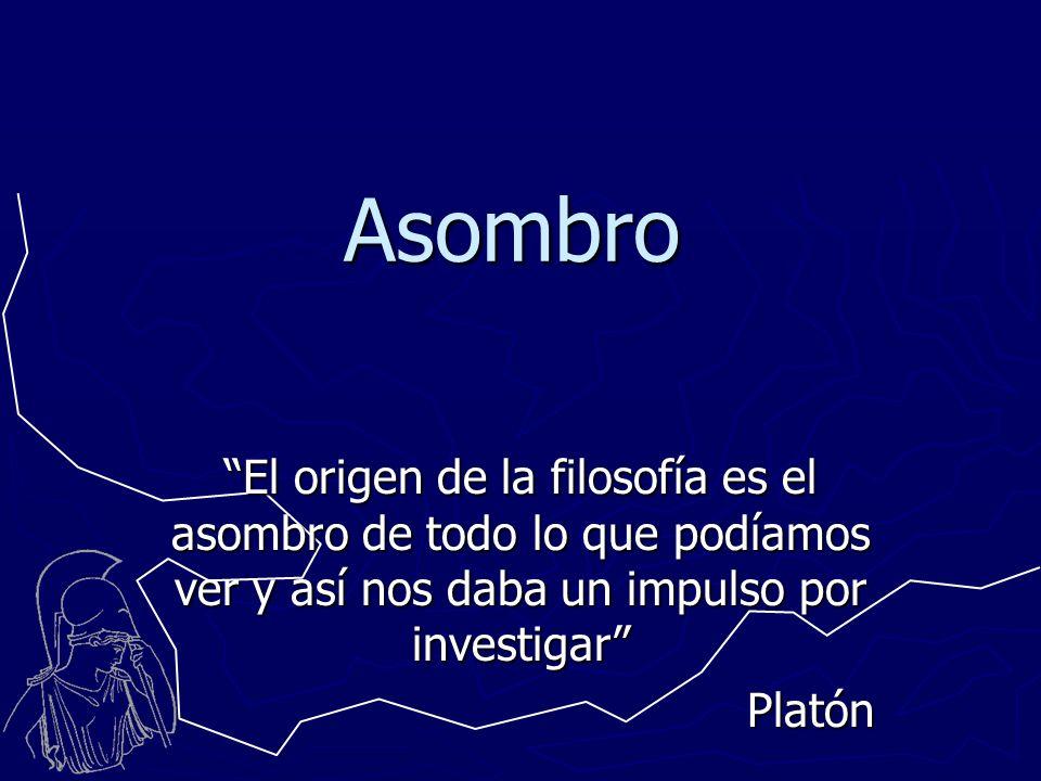 ASOMBRO Es un recurso del instinto para la conservación.