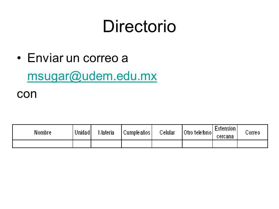 Directorio Enviar un correo a msugar@udem.edu.mx con
