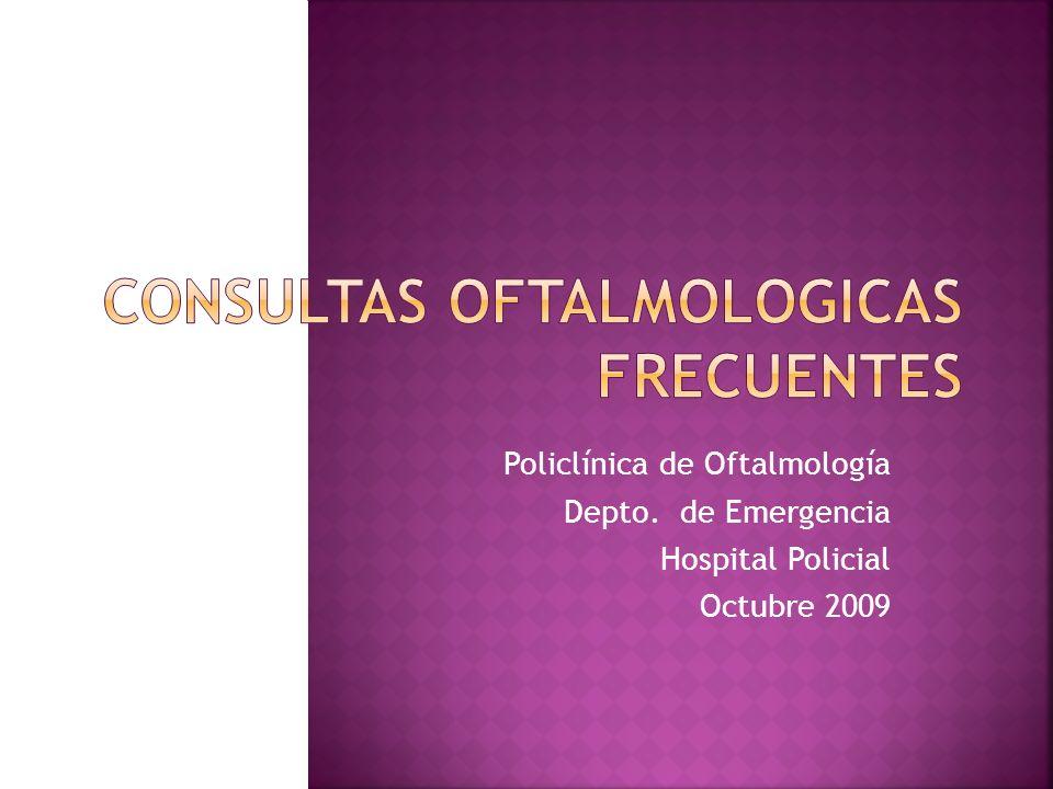 Policlínica de Oftalmología Depto. de Emergencia Hospital Policial Octubre 2009