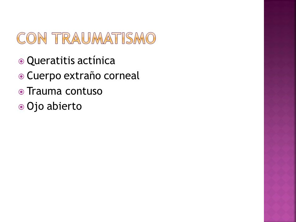 Queratitis actínica Cuerpo extraño corneal Trauma contuso Ojo abierto