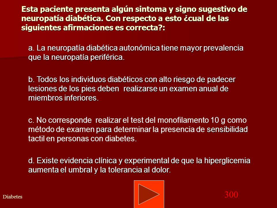 Volver Memograma Diabetes 200 RESPUESTA CORRECTA c) En los pacientes con diabetes (mujeres no embarazadas, no se recomienda el tratamiento de la bacte