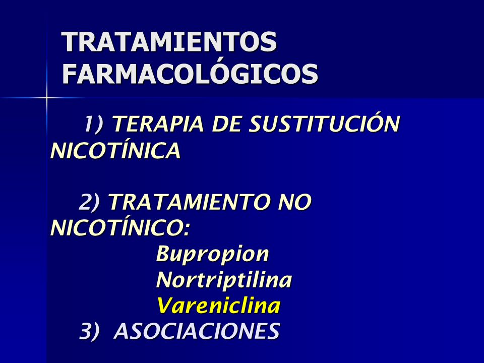 TRATAMIENTOS FARMACOLÓGICOS 1) TERAPIA DE SUSTITUCIÓN NICOTÍNICA 1) TERAPIA DE SUSTITUCIÓN NICOTÍNICA 2) TRATAMIENTO NO NICOTÍNICO: 2) TRATAMIENTO NO