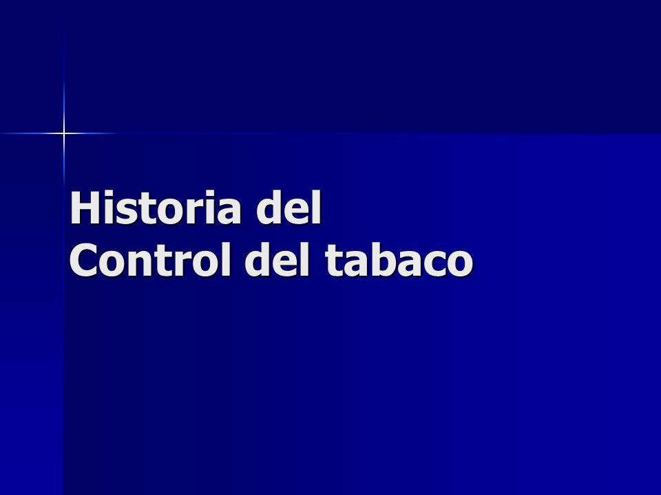 El Rey James I de Inglaterra: Fumar es una costumbre repulsiva a la vista, odiosa al olfato, dañina para el cerebro, peligrosa para los pulmones y el humo negro y apestoso que se produce, se parece al horrible humo infernal de la fosa sin fin Sobre fumar involuntariamente: La esposa debe fumar o decidir vivir en un tormento apestoso y perpetuo Fue el primero en imponer un impuesto elevado al tabaco HISTORIA DEL CONTROL DEL TABAQUISMO