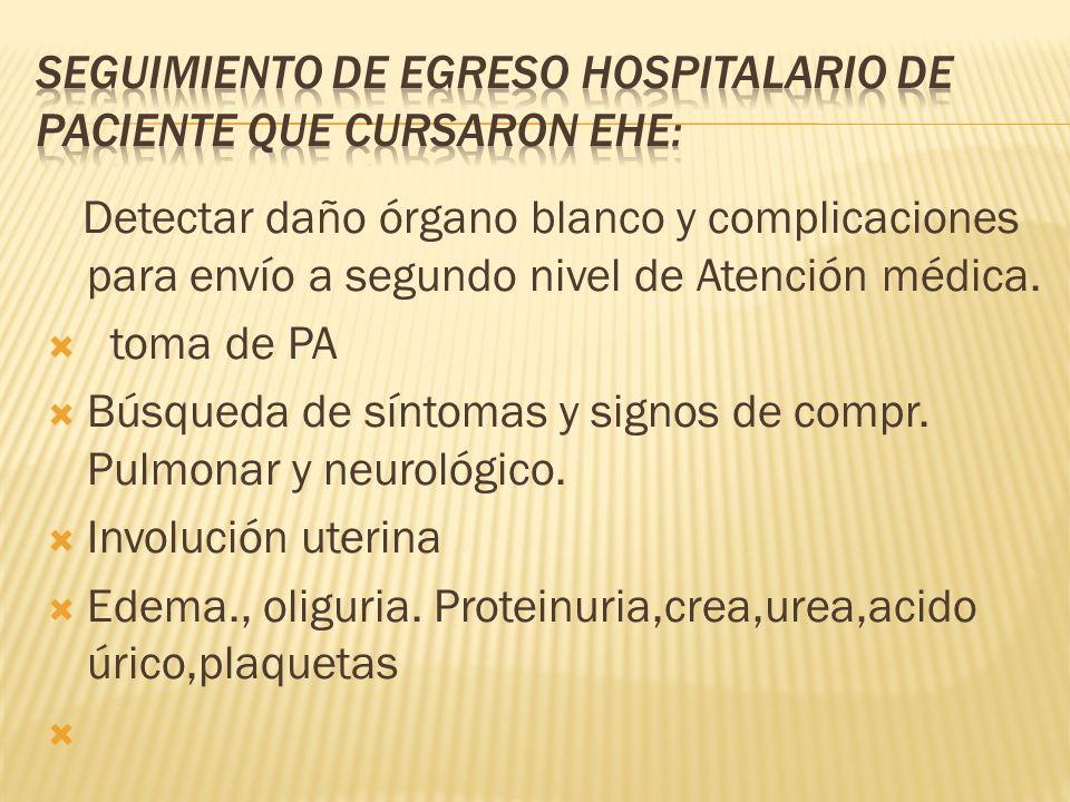 Detectar daño órgano blanco y complicaciones para envío a segundo nivel de Atención médica. toma de PA Búsqueda de síntomas y signos de compr. Pulmona