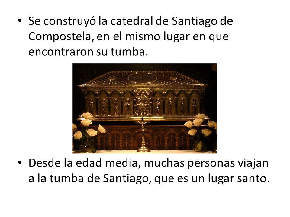 Se construyó la catedral de Santiago de Compostela, en el mismo lugar en que encontraron su tumba. Desde la edad media, muchas personas viajan a la tu
